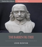 The Barren Fig Tree (Illustrated Edition) by John Bunyan