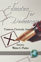 Education for Democracy: Contexts, Curricula, Assessments