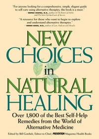 New Choices In Natural Healing: Over 1,800 of the Best Self-Help Remedies from the World of…