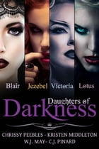 Daughters of Darkness: The Anthology by C.J. Pinard