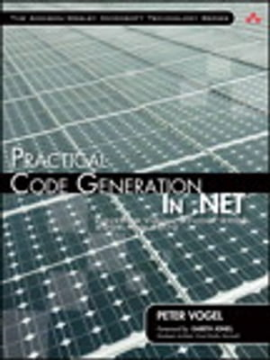 Practical Code Generation in .NET Covering Visual Studio 2005,  2008,  and 2010