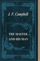 THE MASTER AND HIS MAN by J. F. Campbell