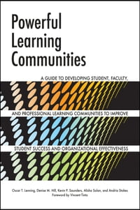 Powerful Learning Communities: A Guide to Developing Student, Faculty, and Professional Learning…