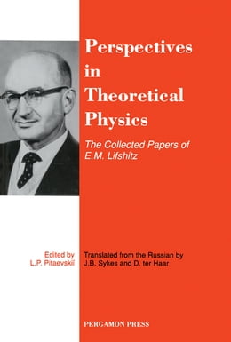 Book Perspectives in Theoretical Physics: The Collected Papers of E\M\Lifshitz by J. B. Sykes