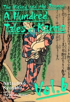The Wicked and the Damned: A Hundred Tales of Karma Vol.6 by Natsuhiko Kyogoku