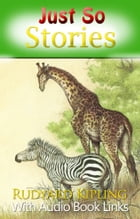 JUST SO STORES Classic Novels: New Illustrated [Free Audio Links] by Rudyard Kipling