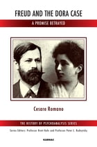 Freud and the Dora Case: A Promise Betrayed