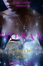 The Woman, Second only To God by Romail Leach