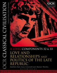 OCR Classical Civilisation A Level Components 32 and 33: Love and Relationships and Politics of the…