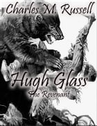 Hugh Glass: The Revenant by Charles M. Russell