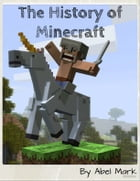 The History of Minecraft by Abel Mark