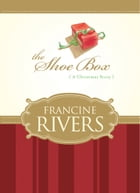 The Shoe Box (novella) by Francine Rivers