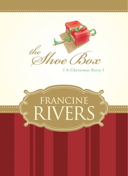 Book The Shoe Box (novella) by Francine Rivers