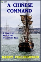 A Chinese Command by Harry Collingwood