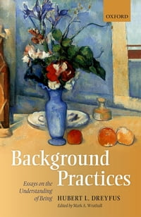 Background Practices: Essays on the Understanding of Being