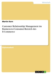 Customer Relationship Management im Business-to-Consumer-Bereich des E-Commerce