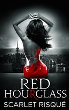 Red Hourglass : A Romance Thriller: Dark Coming of Age by Scarlet Risque