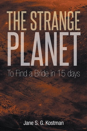 The Strange Planet: To Find a Bride in 15 Days