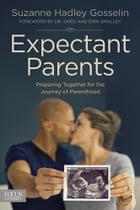 Expectant Parents: Preparing Together for the Journey of Parenthood by Suzanne Hadley Gosselin