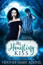 His Haunting Kiss by Heather Marie Adkins