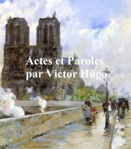 Book Actes et Paroles, in the original French, all four volumes in a single by Victor Hugo