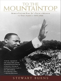 Book To the Mountaintop: Martin Luther King Jr.'s Mission to Save America: 1955-1968 by Stewart Burns