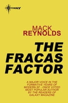 The Fracas Factor by Mack Reynolds