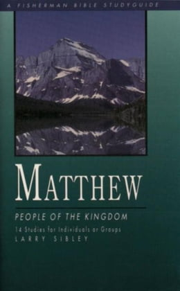 Book Matthew: People of the Kingdom by Larry Sibley