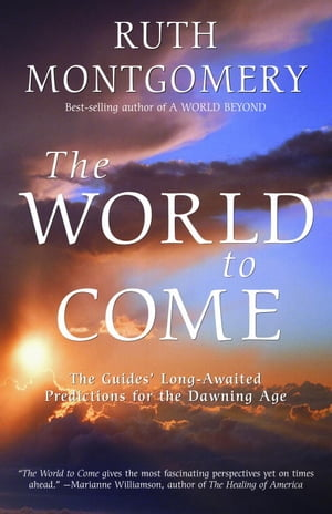 The World to Come The Guides' Long-Awaited Predictions for the Dawning Age