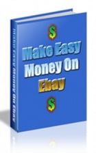 How To Make Easy Money On Ebay by Jimmy  Cai