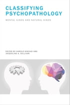 Classifying Psychopathology: Mental Kinds and Natural Kinds by Harold Kincaid