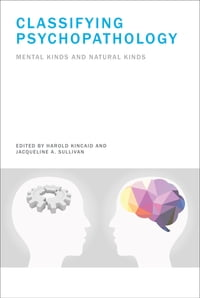 Classifying Psychopathology: Mental Kinds and Natural Kinds