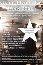 Grade 4 Drum Kit Work Book: Beats, fills and rudiments to help you get through at grade 4 level. by James Packer