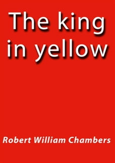 yellow sign an excerpt from the king in yellow chambers robert w duquette lon milo