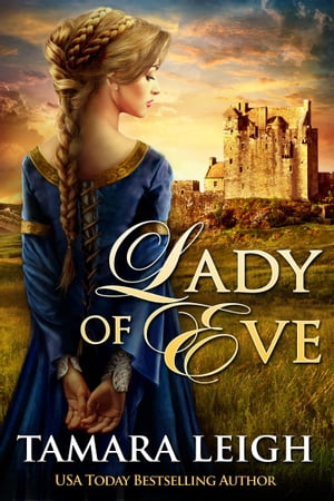 LADY OF EVE A Medieval Romance