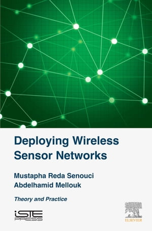 Deploying Wireless Sensor Networks Theory and Practice