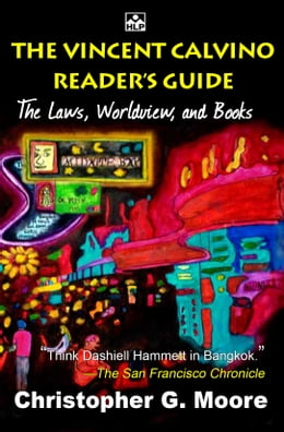 Book The Vincent Calvino Reader's Guide: The Laws, Worldview, and Books by Christopher G. Moore