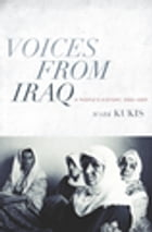 Voices from Iraq: A People's History, 2003-2009 by Mark Kukis