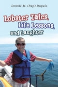 Lobster Tales, Life Lessons, and Laughter 69b22f05-6d33-45ab-a948-bc761f511050