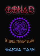 Gonad.: The sexually deviant demon! by Garcia Tarn