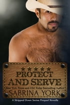 Protect and Serve: Stripped Down Cowboy Preqel by Sabrina York
