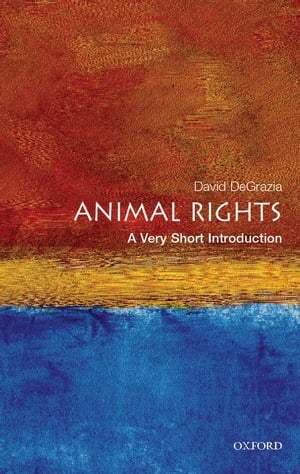 Animal Rights: A Very Short Introduction