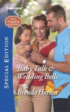 Baby Talk & Wedding Bells by Brenda Harlen