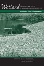 Wetland and Riparian Areas of the Intermountain West: Ecology and Management by Mark C. McKinstry