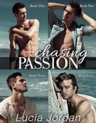 Chasing Passion - Complete Collection by Lucia Jordan