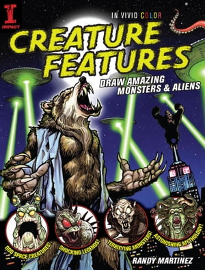Creature Features Draw Amazing Monsters & Aliens