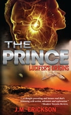 The Prince: Lucifer's Origins by J. M. Erickson