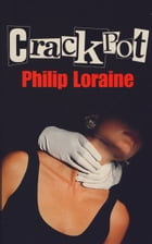 Crackpot by Philip Loraine