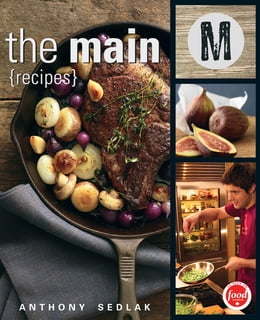 Book The Main: Recipes by Anthony Sedlak