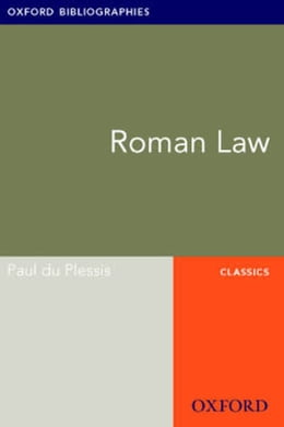 Book Roman Law: Oxford Bibliographies Online Research Guide by Paul du Plessis